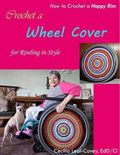 CROCHETING FRACTAL SHAPES & MANDALAS : A WHEELCHAIR WHEEL COVER FOR RIDING IN STYLE (English Edition)