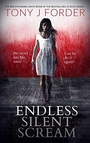 Endless Silent Scream (DI Bliss Book 6) by [Forder, Tony J]