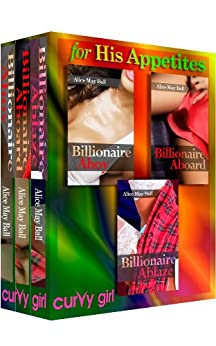 Kept For His Appetites: BBW and a Billionaire erotic romance Unabridged (Curvy Girl Taken compilations Book 1) (English Edition) von [Ball, Alice May]