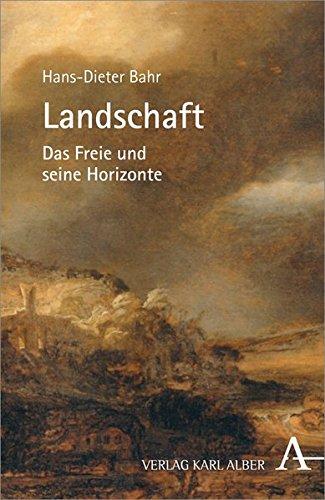 Landschaft: Das Freie und seine Horizonte