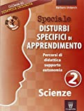 Speciale disturbi specifici di apprendimento. Scienze: 2