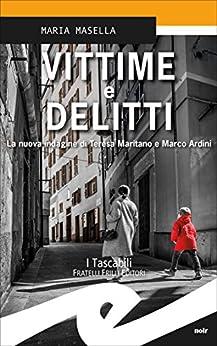 Vittime e delitti: La nuova indagine di Teresa Maritano e Marco Ardini di [Maria Masella]