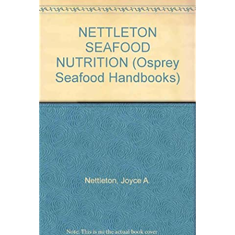 Seafood Nutrition: Facts, Issues and Marketing of Nutrition in Fish and Shellfish
