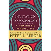 Invitation to Sociology: A Humanistic Perspective (English Edition)