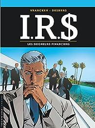 I.R.S, tome 19 : Les Seigneurs financiers par Stephen Desberg