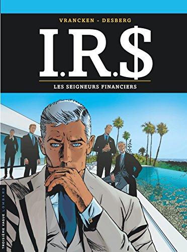 IRS, Tome 19 : Les seigneurs financiers