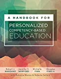 A Handbook for Personalized Competency-Based Education: Ensure All Students Master Content by Designing and Implementing a PCBE System