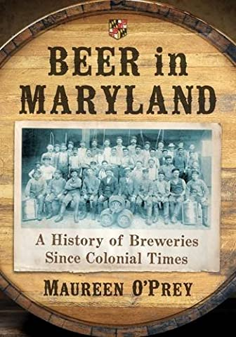Beer in Maryland: A History of Breweries Since Colonial