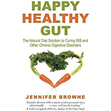 [Happy Healthy Gut: The Natural Diet Solution to Curing IBS and Other Chronic Digestive Disorders] (By: Jennifer Browne) [published: January, 2014]