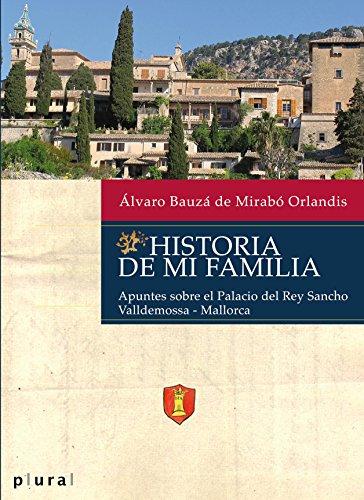 Historia de mi familia. Apuntes sobre el Palacio del Rey Sancho (Plural) por Álvaro Bauzá de Mirabó Orlandis