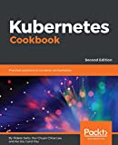 #3: Kubernetes Cookbook: Practical solutions to container orchestration, 2nd Edition