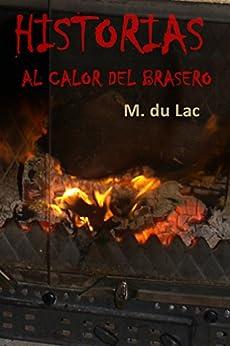 Historias al calor del brasero. de [du Lac, M.]