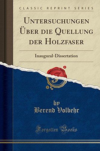 Untersuchungen Über die Quellung der Holzfaser: Inaugural-Dissertation (Classic Reprint)