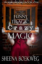 Funny Tragic Crazy Magic (Tragic Magic Book 1) (English Edition)