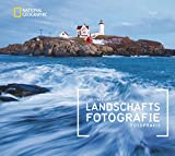 NATIONAL GEOGRAPHIC Fotopraxis: Landschaftsfotografie