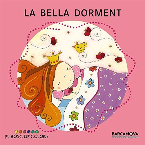 La Bella Dorment (Llibres Infantils I Juvenils - El Bosc De Colors) por Estel Baldó