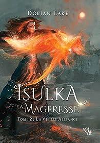 Isulka la Mageresse, Tome 2: La Vieille Alliance par Dorian Lake