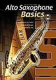 Alto Saxophone Basics. Grundlagen des Saxophonspiels