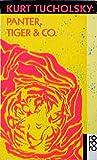 Panter, Tiger & Co.: Eine neue Auswahl aus seinen Schriften und Gedichten