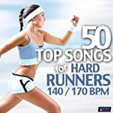 50 Top Songs for Hard Runners 140/170 BPM (Unmixed Workout Fitness Hits for Running, Jogging, Gym, Cardio and Cycling)