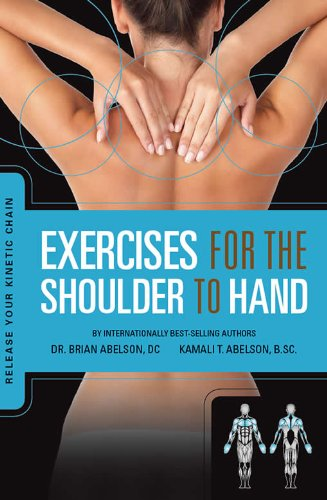 Exercises for the Shoulder to Hand - Release Your Kinetic Chain: Release Your Kinetic Chain (English Edition)