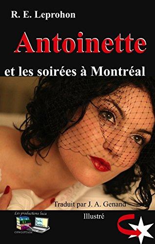 Antoinette et les soirées à Montréal (Illustré) (French Edition)