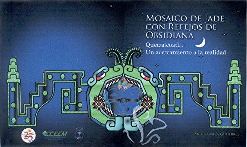 Mosaico de Jade con reflejos de Obsidiana (Toltecayotl) por Arturo Meza Gutierrez