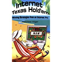 Internet Texas Hold'em: Winning Strategies from an Internet Pro by Matthew Hilger (2003-07-02)
