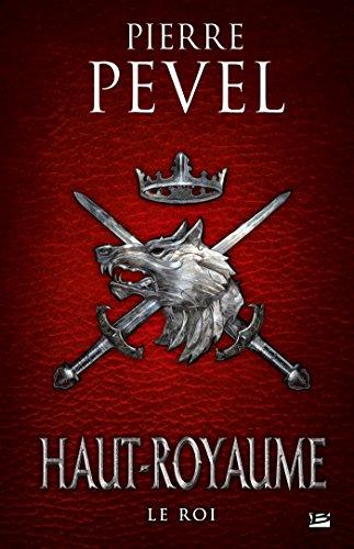 Haut-Royaume, T3 : Le Roi