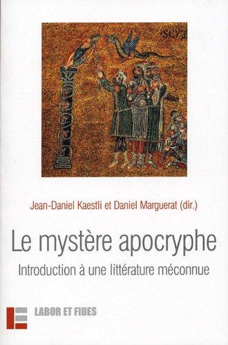 Le mystère apocryphe : Introduction à une littérature méconnue par Jean-Daniel Kaestli