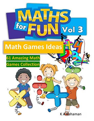 Math For Fun Vol 3: 61 Amazing Math Games collection, Cool Math Games for Kids (Math Games Ideas) (English Edition)