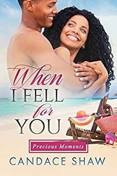 When I Fell for You (Precious Moments Book 2) by [Shaw, Candace]
