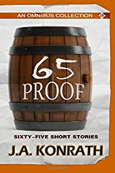 65 Proof - An Omnibus: Sixty-five Short Stories by J.A. Konrath (2011-03-23)
