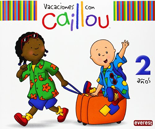 Vacaciones con Caillou, 2 años par Chouette Publishing