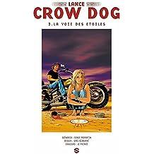 Lance Crow Dog T03 : La voie des étoiles