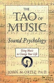 The Tao of Music: Sound Psychology par [Ortiz, John M.]