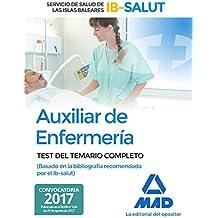 Auxiliar de enfermería del Servicio de Salud de las Islas Baleares. Test del temario completo basado en la la bibliografía recomendada por el ibsalut