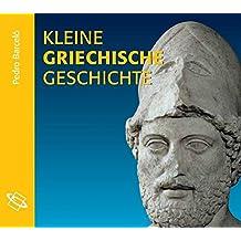 Kleine griechische Geschichte: Lesefassung des gleichnamigen Buches