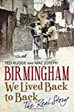 Birmingham: We Lived Back to Back - The Real Story