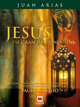Jesús, ese gran desconocido (Saber y Entender) de [Arias, Juan]