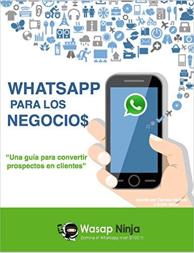 Whatsapp para los Negocios: Una guia para convertir prospectos en ...