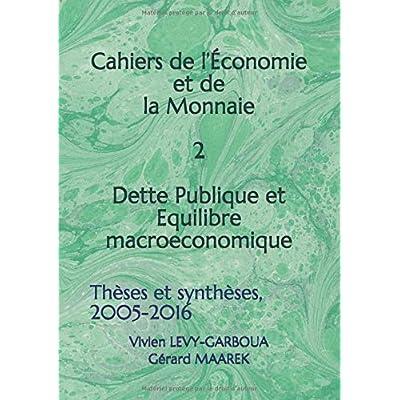 Dette publique et Équilibre macroéconomique: Thèses et synthèses, 2005-2016