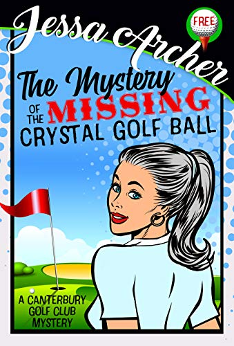 The Mystery of the Missing Crystal Golf Ball: A Canterbury Golf Club Mini-Mystery (English Edition)