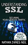 Understanding SSL: Securing Your Website Traffic (English Edition)