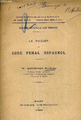 SOCIETE GENERALE DES PRISONS - LE PROJET DE CODE PENAL ESPAGNOL - EXTRAIT DE LA REVUE PENITENTIAIRE ET DE DROIT PENAL 46E ANNEE N°1-3 JANVIER MARS 1922.