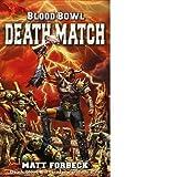 Death Match (Blood Bowl) by Matt Forbeck (2006-04-20)