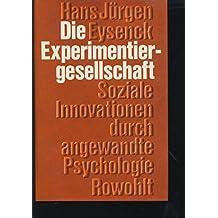 Die Experimentiergesellschaft. Soziale Innovation durch angewandte Psychologie