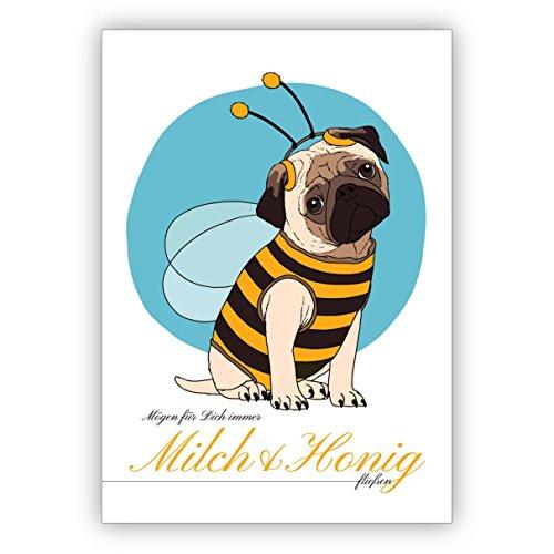 1 Entzückende Geburtstagskarte mit süßem Mops im Bienen Kostüm: Mögen für Dich immer Milch & Honig fließen. • auch zum direkt Versenden mit ihrem persönlichen Text als Einleger.