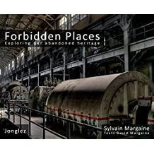 Forbidden Places: Exploring Our Abandoned Heritage