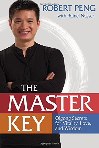 The Master Key: The Qigong Way to Unlock Your Hidden Power